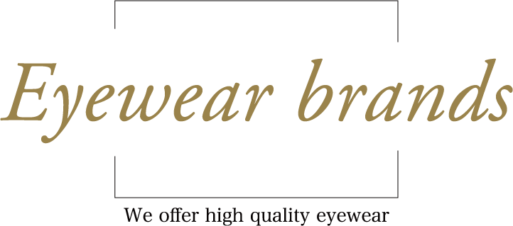 Eyewear brand ~We offer high quality eye wear~